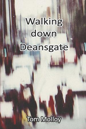 Walking down Deansgate