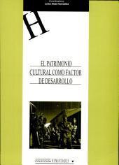 El patrimonio cultural como factor de desarrollo: estudios multidisciplinares