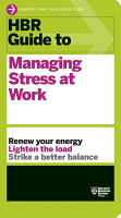 HBR Guide to Managing Stress at Work  HBR Guide Series  PDF