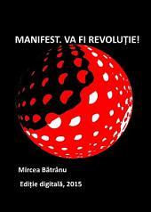 Manifest. Va fi revoluție!: Criza mondială, apusul capitalismului și noua eră