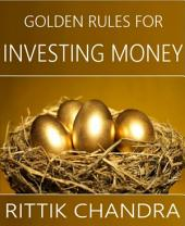 Golden Rules for Investing Money
