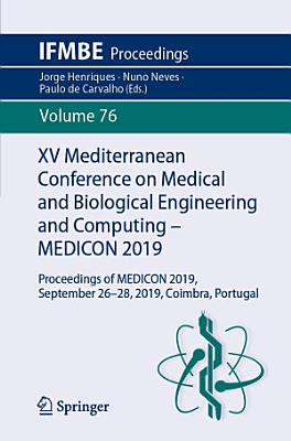 XV Mediterranean Conference on Medical and Biological Engineering and Computing – MEDICON 2019