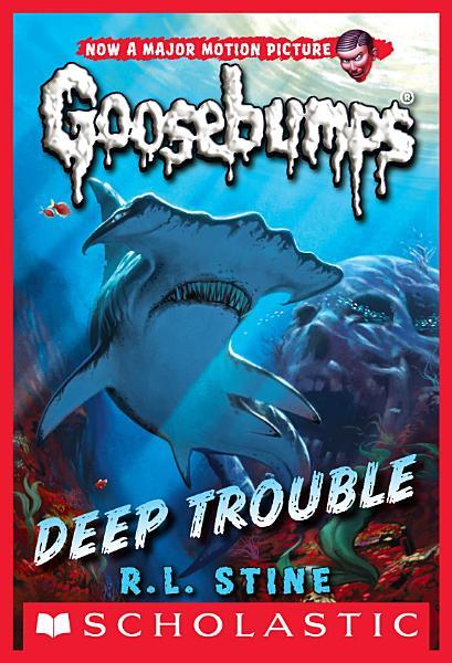 Deep Trouble  Classic Goosebumps  2