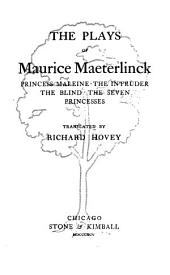 The Plays of Maurice Maeterlinck: Volume 1