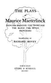 The Plays of Maurice Maeterlinck: Volume 1
