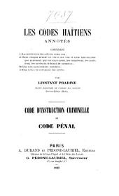 Les codes haïtiens annotés: Code d'instruction criminelle et Code Pénal