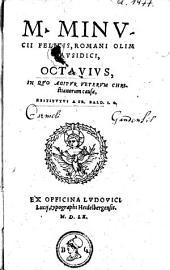 Octavius: in quo agitur veterum christanorum causa