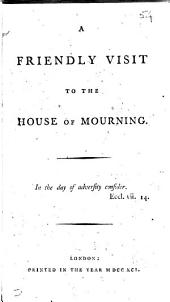 A friendly visit to the house of mourning [by R. Cecil].