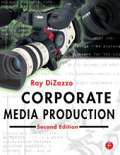 Corporate Media Production: Edition 2