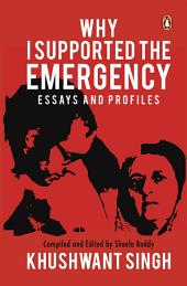 Why I Supported the Emergency: Essays and Profiles
