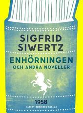 Enhörningen och andra noveller: Noveller