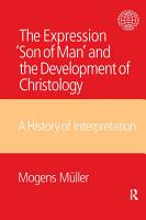 The Expression Son of Man and the Development of Christology PDF