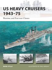 US Heavy Cruisers 1943–75: Wartime and Post-war Classes