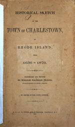 Historical Sketch of the Town of Charlestown in Rhode Island