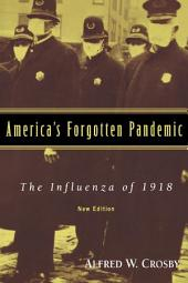 America's Forgotten Pandemic: The Influenza of 1918, Edition 2