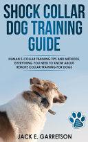 Shock Collar Dog Training Guide