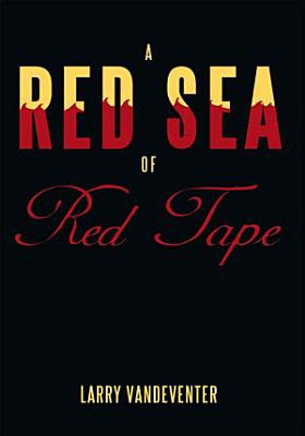 A Red Sea Of Red Tape