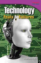 Technology: Feats & Failures: Feats & Failures