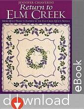 Return To Elm Creek: More Quilt Projects Inspired by the Elm Creek Quilts Novels