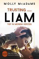 Trusting Liam   Tief in meinem Herzen PDF
