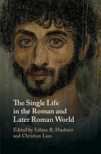 The Single Life in the Roman and Later Roman World PDF