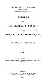 Reports from Her Majesty's Consuls on the Manufactures, Commerce, &c. of Their Consular Districts: Volume 22