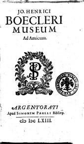 Jo. Henrici Boecleri Museum ad amicum