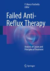 Failed Anti-Reflux Therapy: Analysis of Causes and Principles of Treatment, Edition 2