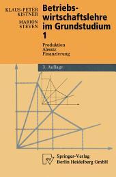 Betriebswirtschaftslehre im Grundstudium 1: Produktion, Absatz, Finanzierung, Ausgabe 3