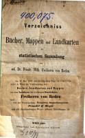 Verzeichnis der B  cher  Mappen und Landkarten der statistischen Sammlung des sel  Dr  Friedr  Wilh  Freiherrn von Reden PDF