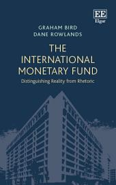 The International Monetary Fund: Distinguishing Reality from Rhetoric