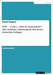 """DÖF – """"Codo (...düse im Sauseschritt)"""": Eine ironische Anlehnung an den neuen deutschen Schlager"""