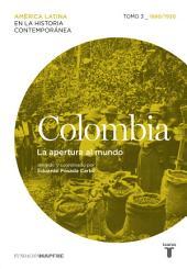 Colombia. La apertura al mundo. Tomo 3 (1880-1930)