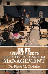 Dr. C¡¦s 5 Simple Rules To Effective Classroom Management