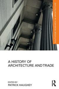A History of Architecture and Trade Book