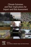 Climate Extremes and Their Implications for Impact and Risk Assessment PDF