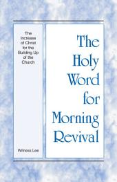 The Holy Word for Morning Revival - The Increase of Christ for the Building Up of the Church