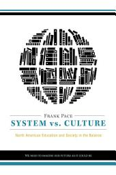 System vs. Culture: North American Education and Society in the Balance