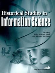 Historical Studies in Information Science PDF