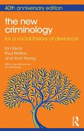 The New Criminology: For a Social Theory of Deviance, Edition 2