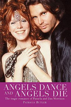 Angels Dance and Angels Die  The Tragic Romance of Pamela and Jim Morrison PDF