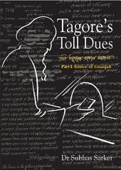 Tagores Toll Dues (Part-I) - Source of Gitanjali