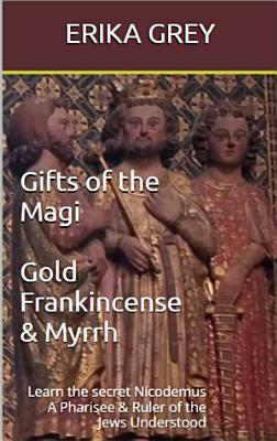 Gifts of the Magi Gold Frankincense   Myrrh
