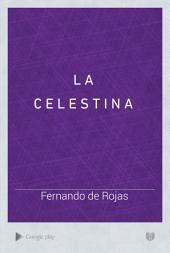 La Celestina: o tragi-comedia de Calisto y Melibea