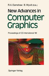 New Advances in Computer Graphics: Proceedings of CG International '89