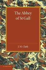 The Abbey of St. Gall as a Centre of Literature and Art