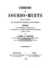 L'instruction des sourds-muets mise a la portée des instituteurs primaires et des parents; mémoire qui a remporté la médaille d'or au concours de la société centrale des sourds-muets à Paris, en 1855