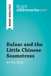 Balzac and the Little Chinese Seamstress by Dai Sijie (Book Analysis): Detailed Summary, Analysis and Reading Guide