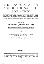 The Encyclopaedia and Dictionary of Education: A Comprehensive, Practical and Authoritative Guide on All Matters Connected with Education, Including Educational Principles and Practice, Various Types of Teaching Institutions, and Educational Systems Throughout the World, Volume 1