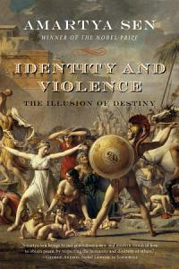 Identity and Violence  The Illusion of Destiny  Issues of Our Time  Book